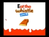 Eat The Whistle Pic 4
